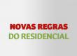 NOVAS REGRAS DO RESIDENCIAL
